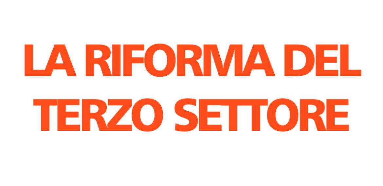 LA RIFORMA DEL TERZO SETTORE, INFO & RELAZIONI